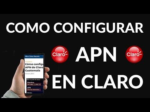 Cómo Configurar el APN de Claro para Guatemala