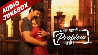Mala Kahich Problem Nahi Songs Jukebox | New Marathi Songs 2017 | Gashmeer, Spruha