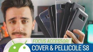 Migliori COVER e PELLICOLE per Galaxy S8 e S8 Plus! | FOCUS ACCESSORI ITA | TuttoAndroid