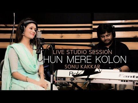 HUN MERE KOLON   Sonu Kakkar   Live Studio Session