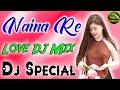 Naina Re💕Dj Remix Tik Tok Viral Song💕Khud Hi Dil Ka Rog Lagaye💕Khud Hi Betha Roye💕Dj Vikas Hathr
