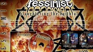 "PESSIMIST - ""Slaughtering the Faithful"" [2015 remaster]"