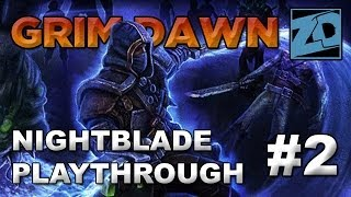 Grim Dawn [Alpha]: Nightblade Playthrough #2 QUALITY VOICEOVERS (Livestream VOD)
