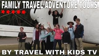 Family Travel Tours by Travel With Kids Video