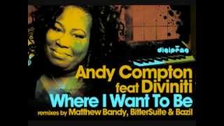 Andy Compton Feat. Diviniti - Where I Want To Be (BitterSuite Remix)