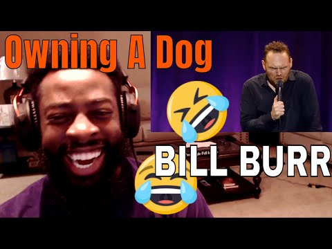 Bill Burr | Owning a dog | E Dewz Reacts