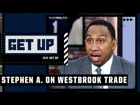 Stephen A. reacts to Russell Westbrook joining LeBron and the Lakers   Get Up
