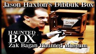 ZAK BAGANS HAUNTED MUSEUM   Cursed Dybbuk Box   The Possession