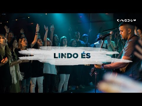 Lindo És - Kingdom Movement | feat. Felipe Santos (versão OFICIAL)
