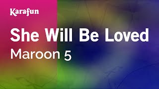 Karaoke She Will Be Loved - Maroon 5 *