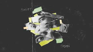 SHIFT - Ochii | Audio