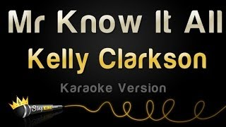 Kelly Clarkson - Mr Know It All (Karaoke Version)
