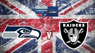 NFL London 2018 Seattle Seahawks vs Oakland Raiders Hype