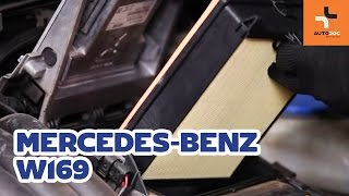 Como substituir a filtro de ar do motor no MERCEDES-BENZ A W169 TUTORIAL | AUTODOC