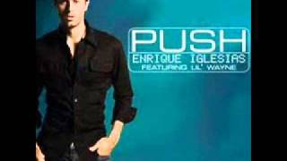 Enrique Iglesias ft Lil Wayne - Push ( Remix 2011 )