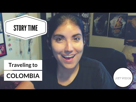Story time: Traveling to Colombia