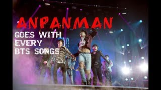 PROVE THAT BTS (방탄소년단) 'ANPANMAN' GOES WITH EVERY BTS SONGS [DANCE]