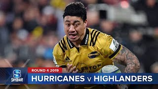 Hurricanes v Highlanders | Super Rugby 2019 Rd 4 Highlights