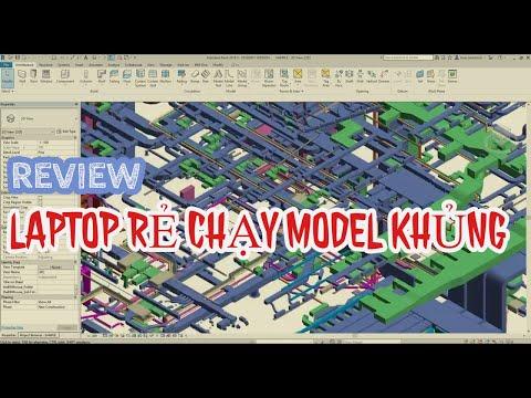 REVIEW LAPTOP RẺ CHẠY MODEL REVIT KHỦNG