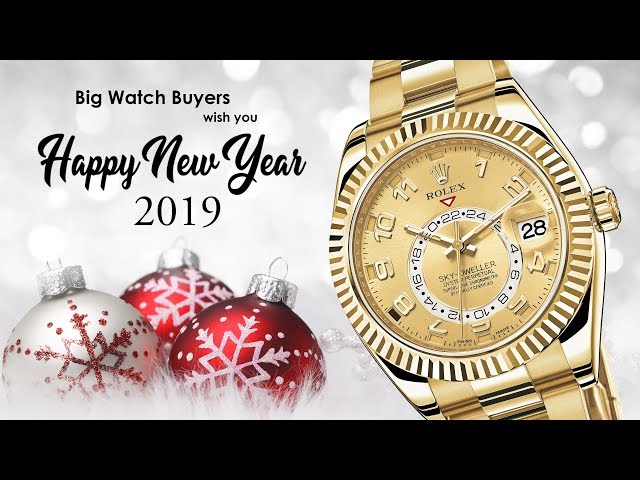 Big Watch Buyers Wish You Happy New Year 2019! ♥