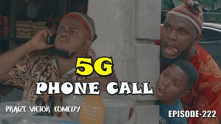 5G PHONE CALL (PRAIZE VICTOR COMEDY EPISODE 222)