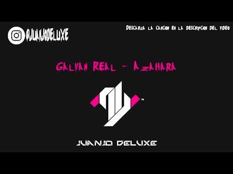 Galvan Real - Azahara (Dj Garci Edit)