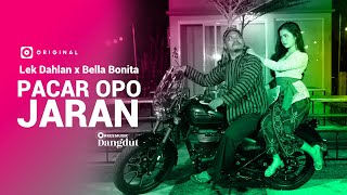 Lek Dahlan Feat Bella Bonita - Pacar opo jaran | JOOX ORIGINAL