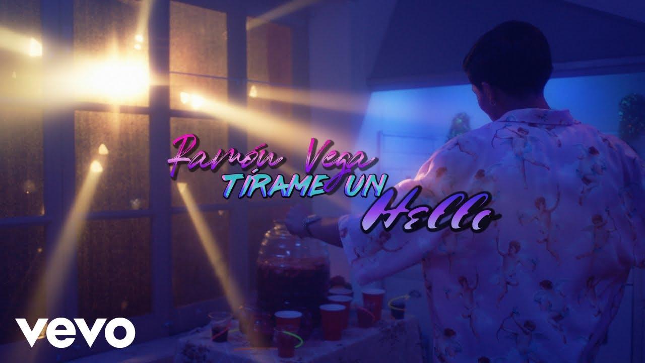 Ramón Vega - Tírame Un Hello (Official Video)