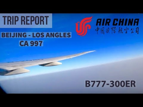 (HD) [TRIP REPORT] AIR CHINA B777-300ER!!|BEIJING - L.A |CA 997