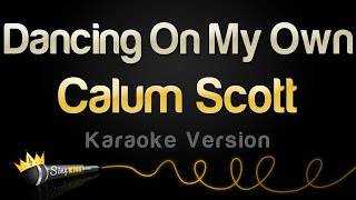 Download Calum Scott - Dancing On My Own (Karaoke Version) MP3 song and Music Video
