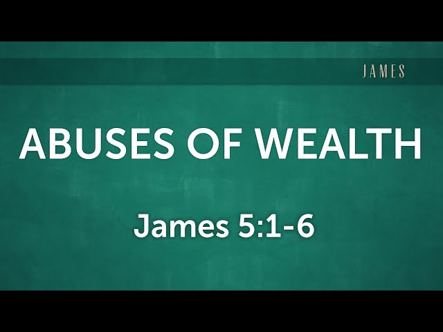 Abuses of Wealth