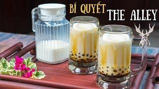 ✅ Sữa Tươi Trân Châu Đường Đen công thức chuẩn vị THE ALLEY by CÔ BA