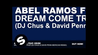 Abel Ramos Feat. Erire - Dream Come True (DJ Chus & David Penn Iberican Remix)