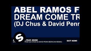 Abel Ramos Feat. Erire - Dream Come True (DJ Chus & David Penn Iberican Remix)