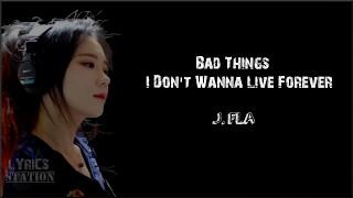 Lyrics: J.Fla - Bad Things | I Don't Wanna Live Forever