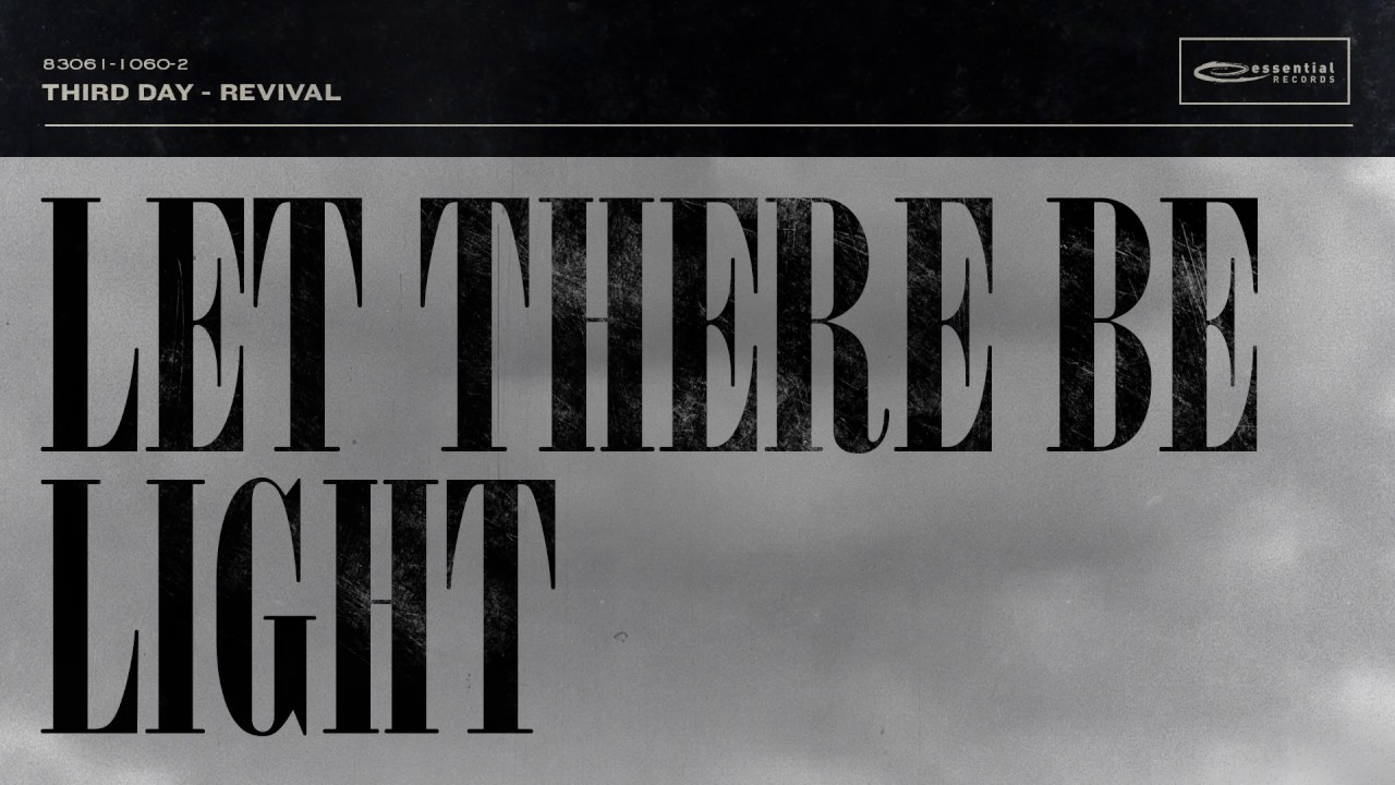Third Day Let There Be Light Official Audio Youtube