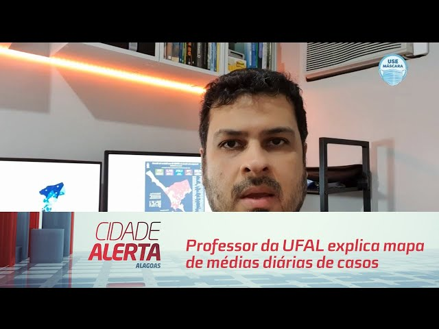 Professor da UFAL explica mapa de médias diárias de casos da COVID-19