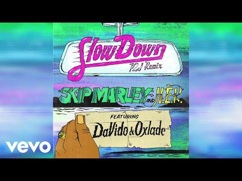 Skip Marley - Slow Down (P2J Remix / Audio) ft. H.E.R., DaVido, Oxlade