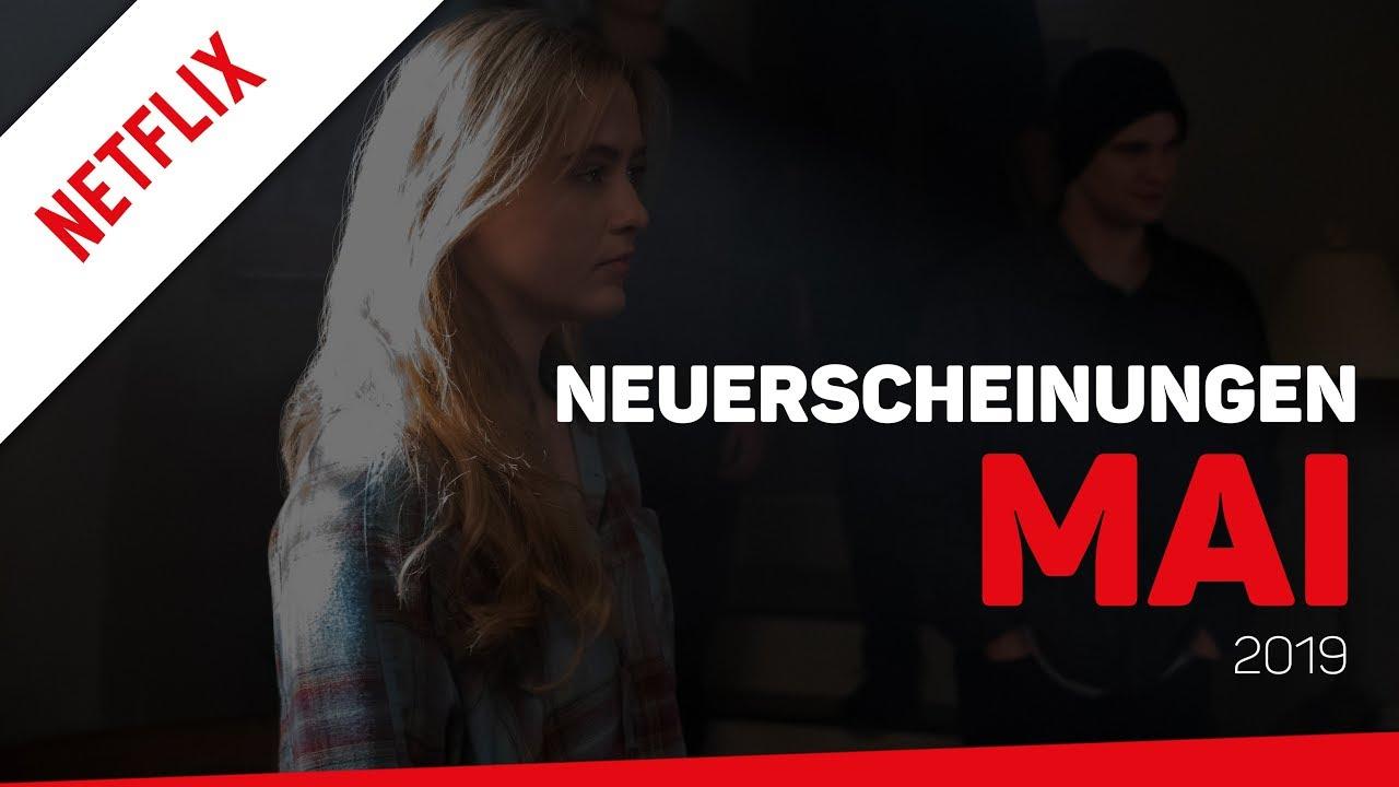 Netflix Neuerscheinungen Mai 2019