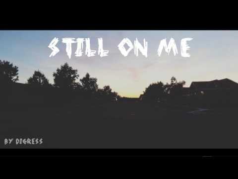 Digress | Still On Me (Prod. YUNG SKAH)