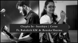 Chupke Se - Saathiya | Cover | Ft. Rakshith KM & Renuka Sharma