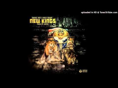Tabius Tate   New Kings ft  Nick Grant ( prod.  by Dreek) [AUDIO]