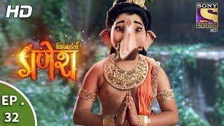 Vighnaharta Ganesh - विघ्नहर्ता गणेश - Ep 32 - 4th October, 2017