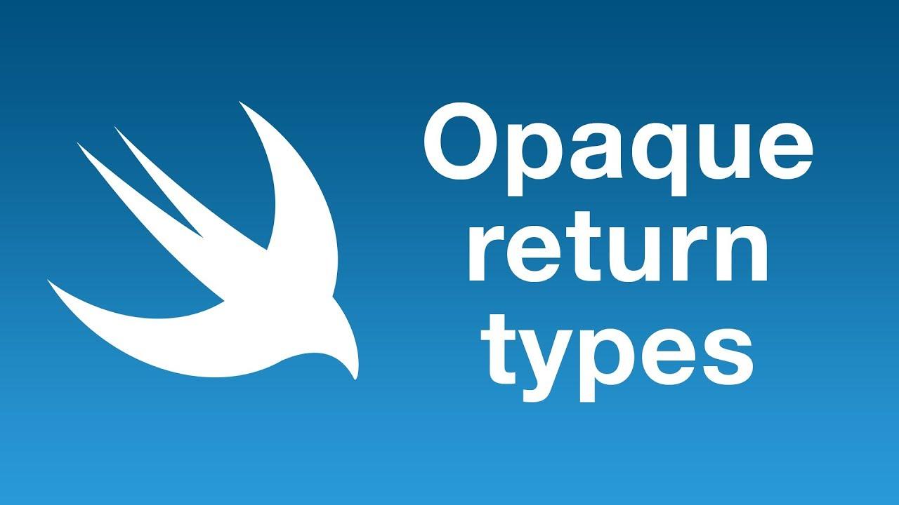 Opaque return types in Swift 5.1