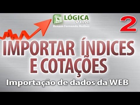 Vídeo 86 - Parte 02 - Excel VBA - Importar índices e cotações - Dólar Com-Ptax-Paralelo-Turismo
