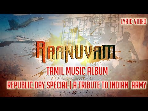 Raanuvam Tamil Music Album | Lyric Video | Republic Day Special | A Tribute to Indian  Army