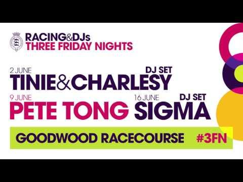 Three Friday Nights 2017 – Tinie Tempah & DJ Charlesy, Pete Tong & Sigma