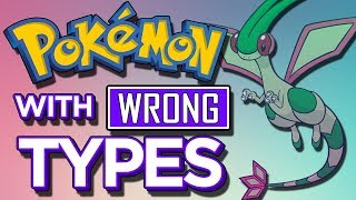 10 Pokemon with the WRONG Type!