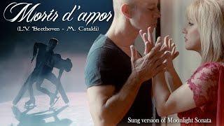 Marianna Cataldi: MORIR D'AMOR (Moonlight sonata/ BEETHOVEN) Al chiaro di luna (CANTATA)