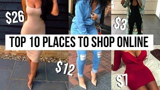 TOP 10 PLACES TO SHOP ONLINE | How To Look Expensive and Stylish On a Budget!